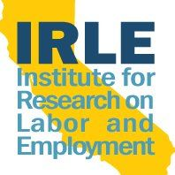 Institute for Research on Labor and Employment University of California, Berkeley