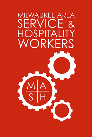 MASH - Milwaukee Area Service & Hospitality Workers Organization